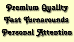 Premium Quality, Fast Turnarounds, Personal Attention